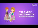 Learn English Conversation: Lesson 16. It is a very exciting city?