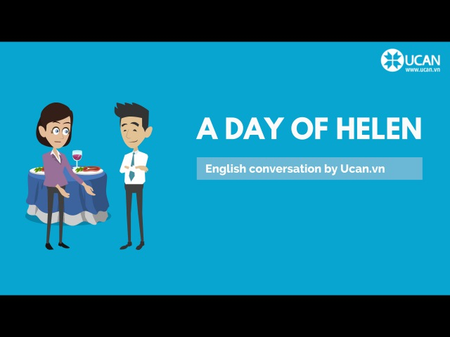 Học giao tiếp qua hội thoại - Lesson 1. A day of Helen