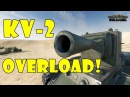 World of Tanks Funny Moments KV 2 OVERLOAD Derp much