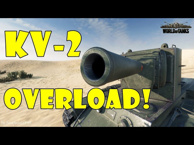 World of Tanks - Funny Moments | KV-2 OVERLOAD! (Derp much?)