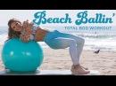 Beach Ballin' Total Body Workout ~BIKINI SEREIS!