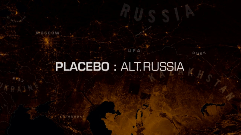PLACEBO: ALT.RUSSIA TRAILER