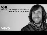 La Oreja de Van Gogh - 60 With Haritz Gard