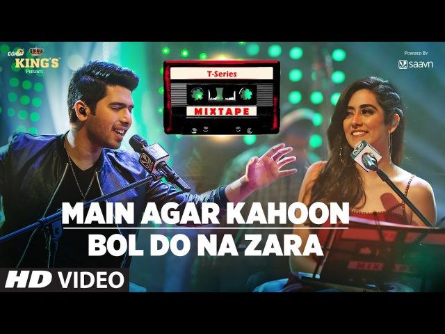 Main Agar Kahoon/Bol Do Na Zara | T-Series Mixtape | Armaan Malik Jonita Gandhi | Bhushan Kumar