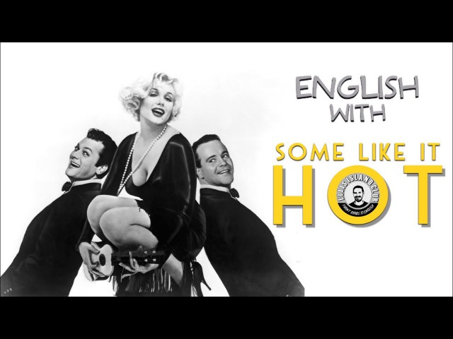 Some Like It Hot | В Джазе Только Девушки | Английский по фильмам | Мэрилин Монро