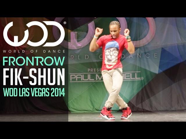 Fik-Shun   FRONTROW   World of Dance Las Vegas 2014 WODVEGAS
