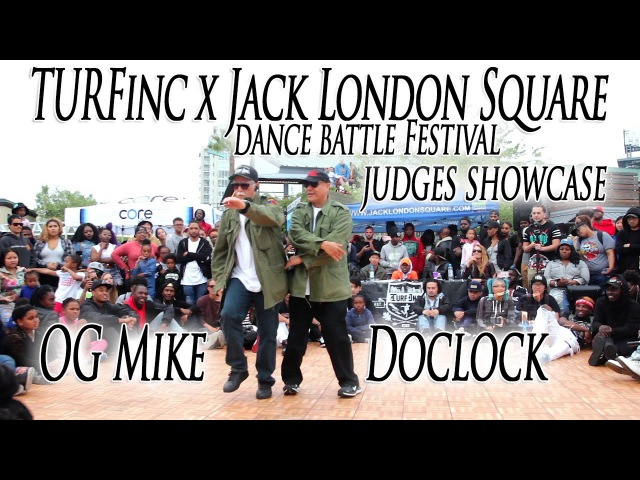 OG Mike Doclock Judges Showcase TURFinc x Jack London Square Dance Battle Festival