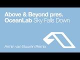 Above &amp Beyond pres. OceanLab - Sky Falls Down (Armin van Buuren Remix)