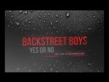 Backstreet Boys - Yes or No  New Single  - 2013