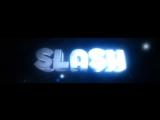 Интро для Slash, by Arston