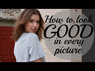 How to look GOOD in Every Picture//MODELING TIPS