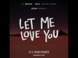DJ Snake &amp Justin Bieber feat. Don Diablo - Let Me Love You (DJ RAHIMO MASH UP)
