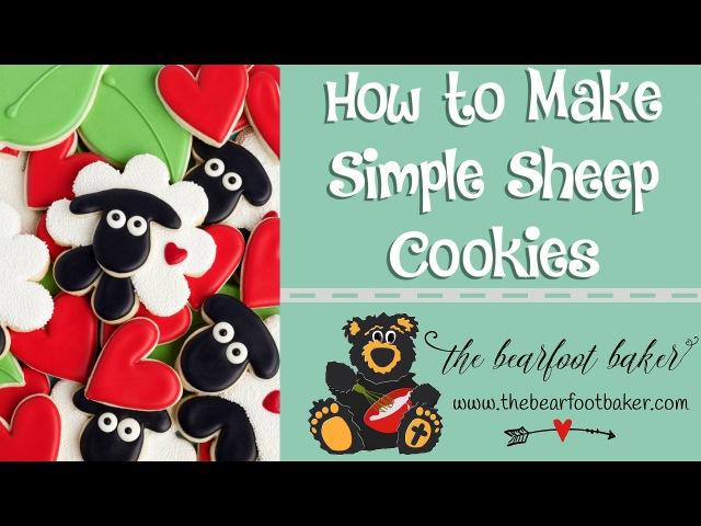How to Make Simple Sheep Cookies | The Bearfoot Baker