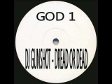 DJ Gunshot - Dread or Dead track B wl GOD 1, 1993