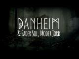 DANHEIM &amp FADER SOL, MODER JORD - Gleipnir (promo video)