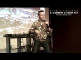 Sasha Kay ft Dj Anisimov (Live)