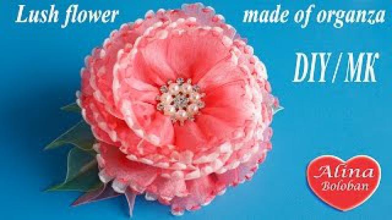 Пышный цветок из органзы Мастер класс Lush flower made of organza DIY
