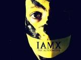 IAMX - The Alternative (+ Sub)