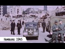 Hamburg - Liberation in 1945 (in color and HD)