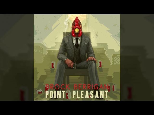 Brock Berrigan - Point Pleasant [Full Album]