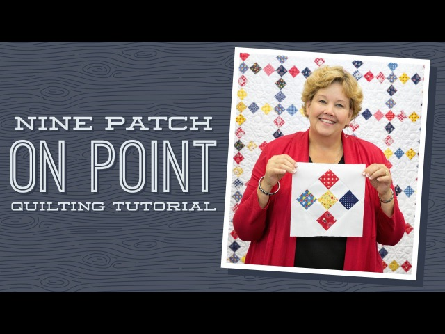 Make a Nine Patch on Point Quilt with Jenny