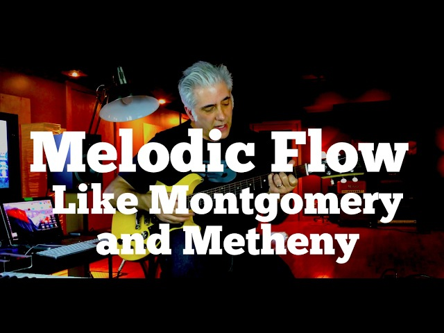 Melodic Flow Creating Phrases Like Montgomery and Metheny