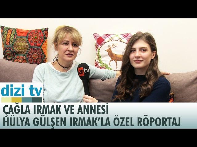 Çağla Irmak ve annesi Hülya Gülşen Irmak'la özel röportaj! - Dizi Tv 551. Bölüm - atv