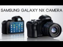 Samsung Galaxy NX Camera Unveiled (20.3 MP, 4.8 HD, Android, 4G LTE, Interchangeable Lens More!)