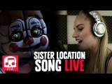 SISTER LOCATION Song LIVE PERFORMANCE by Andrea S. Kaden - JT Machinima's