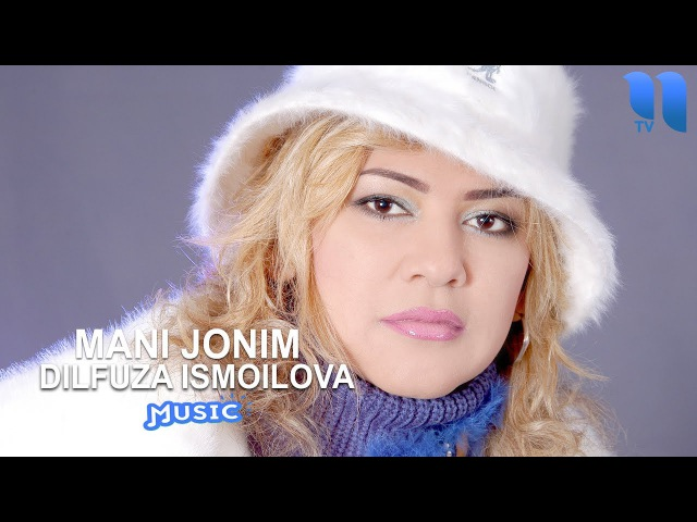 Dilfuza Ismoilova - Mani jonim | Дилфуза Исмоилова - Мани жоним (music version)