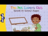 The Pet Lovers Club 14 Sammy's Supper  Level 3  By Little Fox