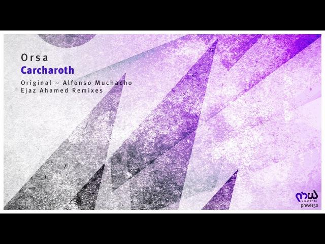 Orsa - Carcharoth (Alfonso Muchacho Remix) [PHWE150]