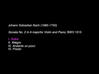 J. S. Bach: Sonata No. 2 in A major for Violin and Piano, BWV 1015