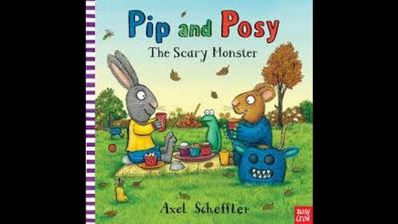 Pip and Posy, The Scary Monster