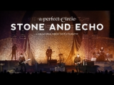A Perfect Circle - Stone and Echo Live at Red Rocks Amphitheater (2013)