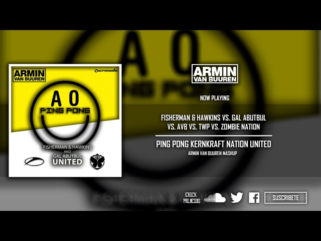 Ping Pong Kernkraft Nation United (Armin van Buuren Tomorrowland Edit)