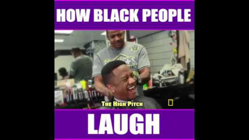 How Black People Laugh