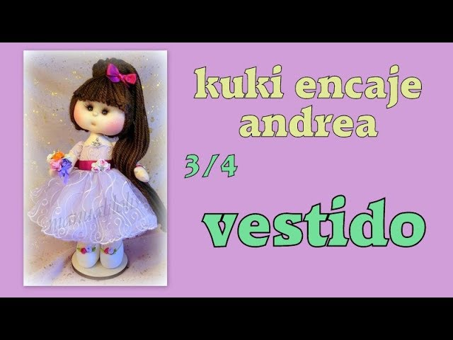 KUKI ENCAJE ,hoy hacemos el vestido 34 video-267