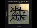Marc Ribot's Ceramic Dog - Lies My Body Told Me