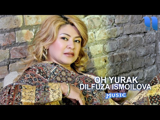 Dilfuza Ismoilova - Oh yurak | Дилфуза Исмоилова - Ох юрак (music version)