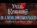 VITAL REMAINS-IN A WORLD WITHOUT GOD-UNOFFICIAL LIVE VIDEO -May 14 2016 Hamilton