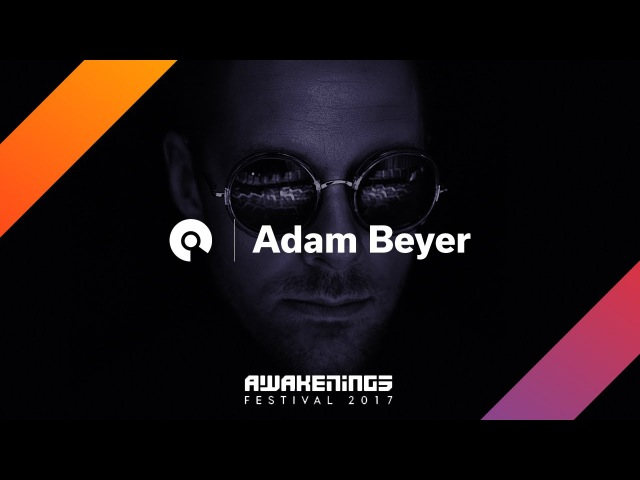 Adam Beyer @ Awakenings Festival 2017: Area W (BE-AT.TV)