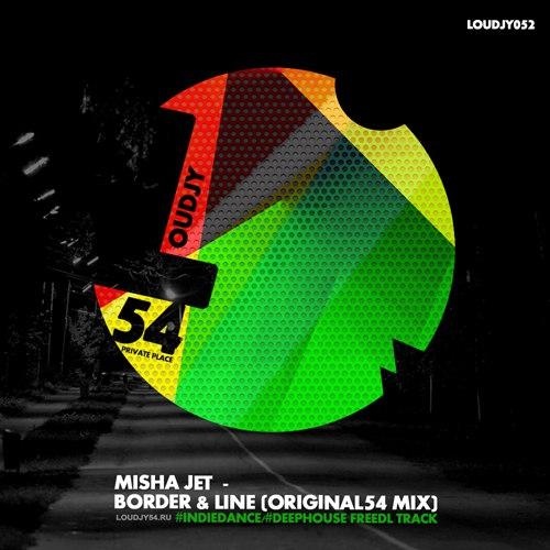 Misha Jet - Border & Line (Original54 Mix) [2017]