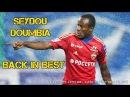 SEYDOU DOUMBIA BACK IN BEST BY ETERNAL 22