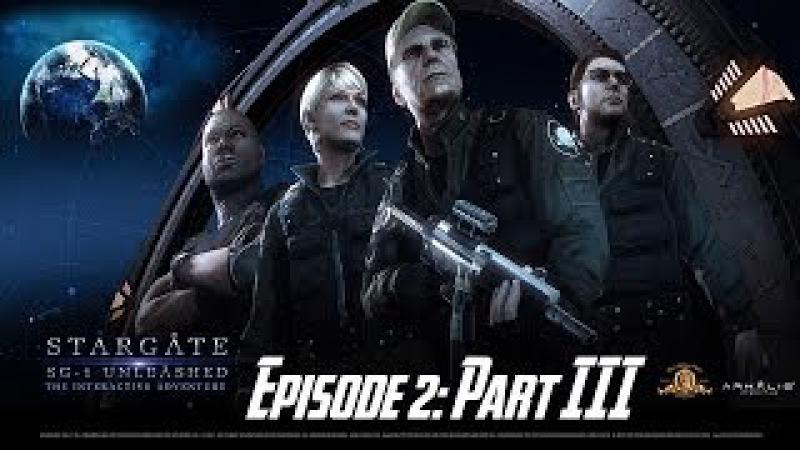 Stargate SG-1: Unleashed Ep 2 - Universal - Walkthrough - Part III