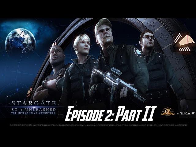 Stargate SG-1: Unleashed Ep 2 - Universal - Walkthrough - Part II