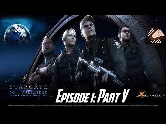 Stargate SG-1: Unleashed Ep 1 - Universal - Walkthrough - Part V
