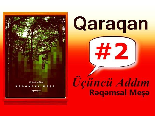 Qaraqan Üçüncü Addım Rəqəmsal Meşə 2