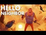 🔴 ИГРАЕМ Hello Neighbor - СОСЕД УБИЙЦА???