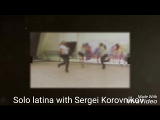 Solo latina with Sergei Korovnikov